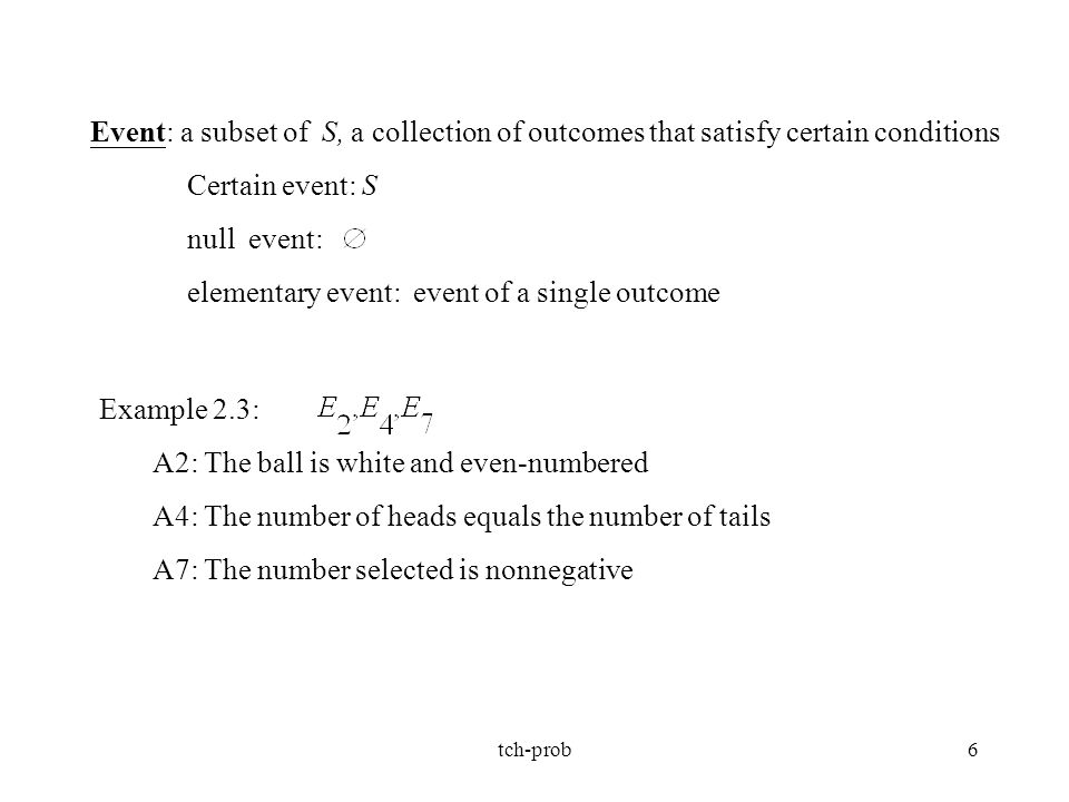elementary event: event of a single outcome