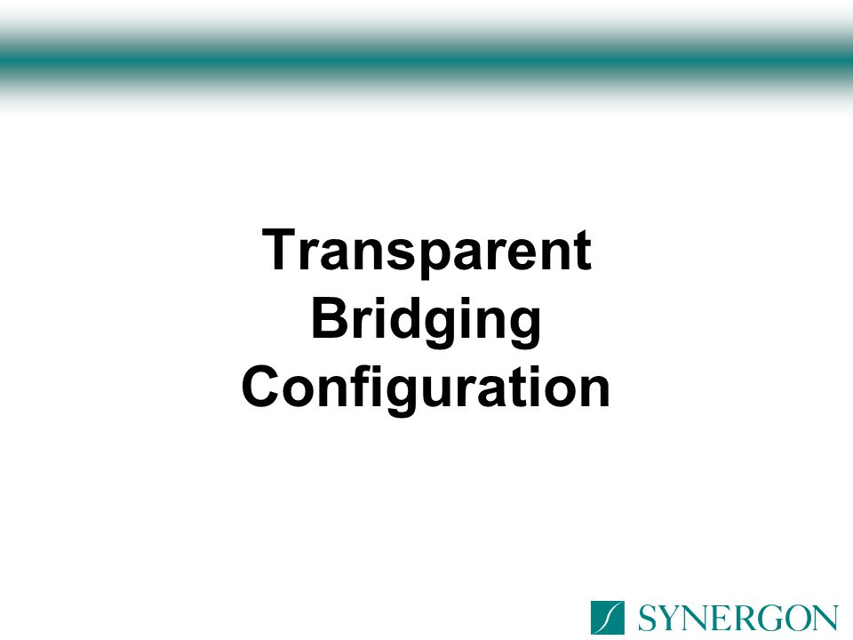 Transparent Bridging Configuration