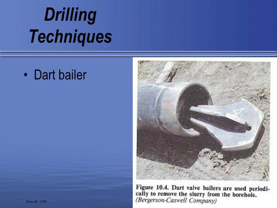 Drilling Techniques Dart bailer 9 Driscoll, 1986