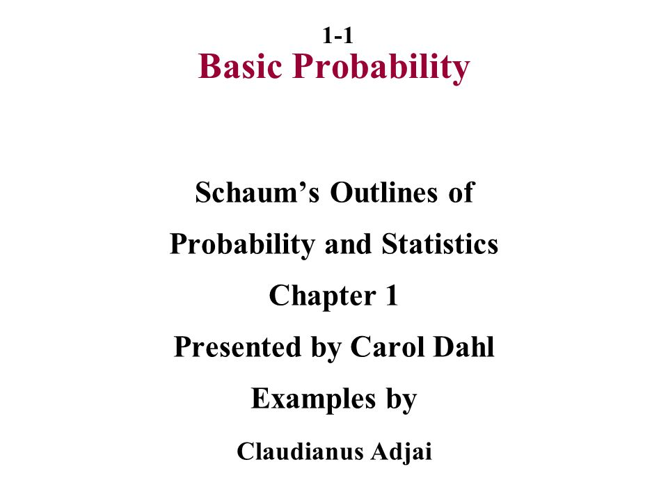 Probability and Statistics Presented by Carol Dahl