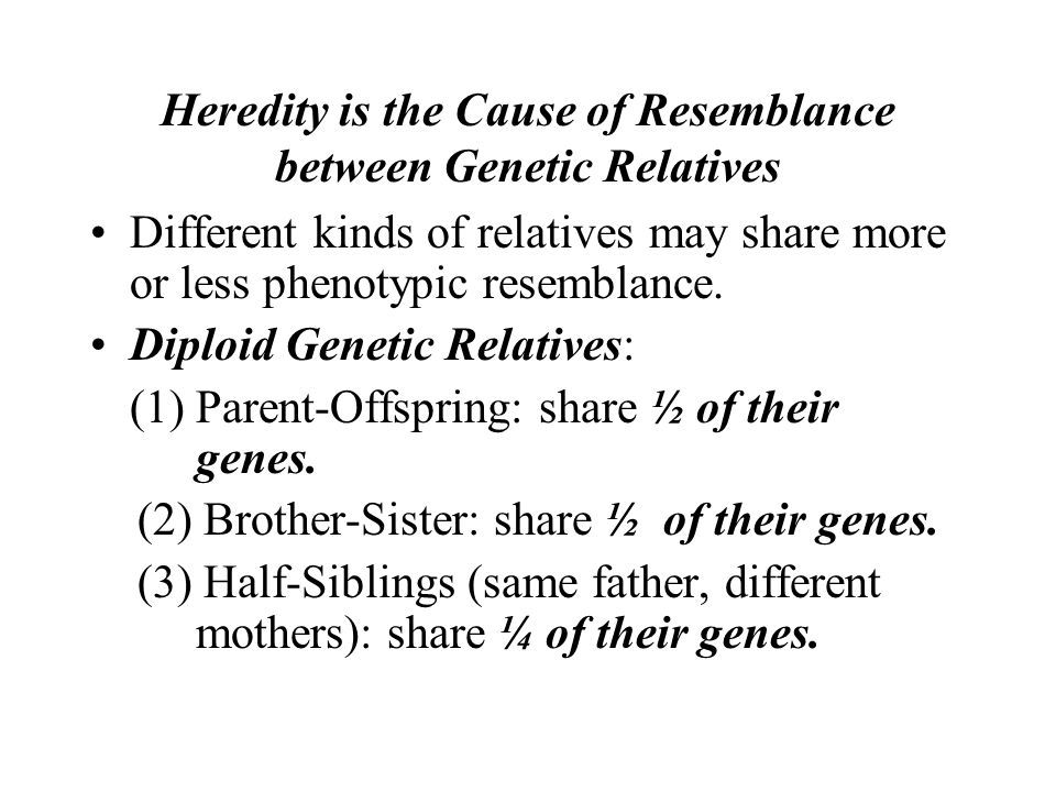 Heredity is the Cause of Resemblance between Genetic Relatives