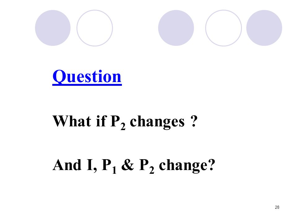 Question What if P2 changes And I, P1 & P2 change