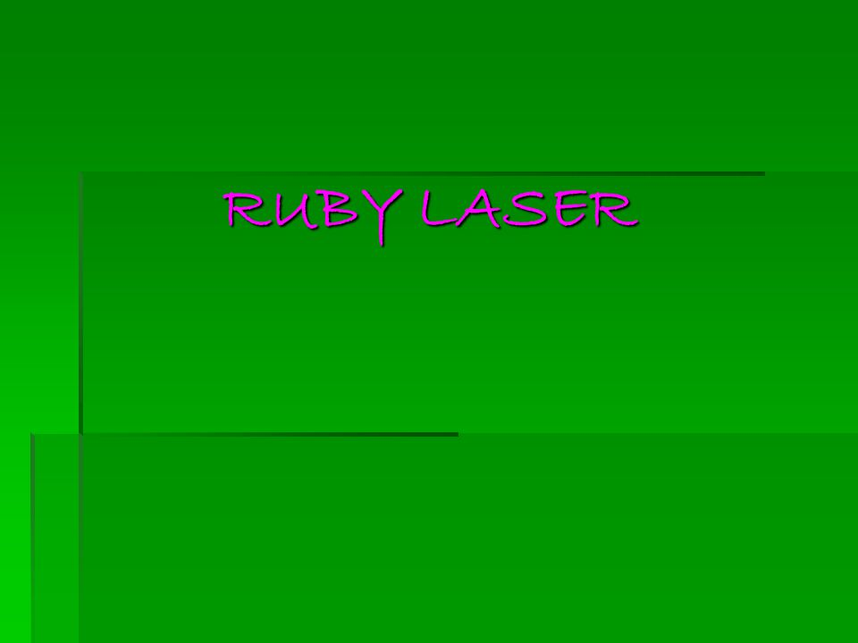 ruby laser Lasers, although mainly known for their entertainment purposes in laser shows  and in handheld laser pointer devices, are also used in numerous other modern .