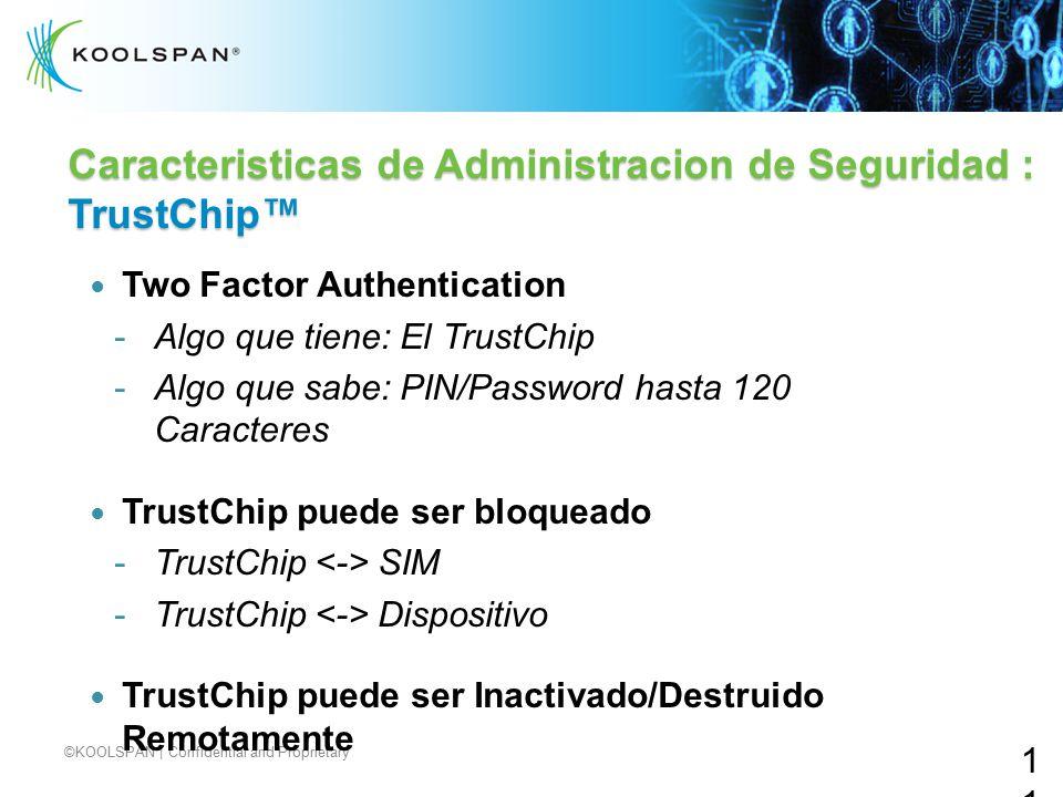 Caracteristicas de Administracion de Seguridad : TrustChip™