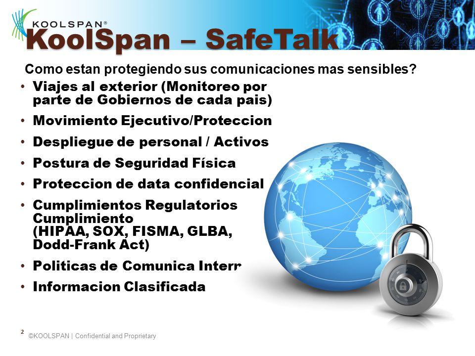 KoolSpan – SafeTalk Como estan protegiendo sus comunicaciones mas sensibles Viajes al exterior (Monitoreo por parte de Gobiernos de cada pais)