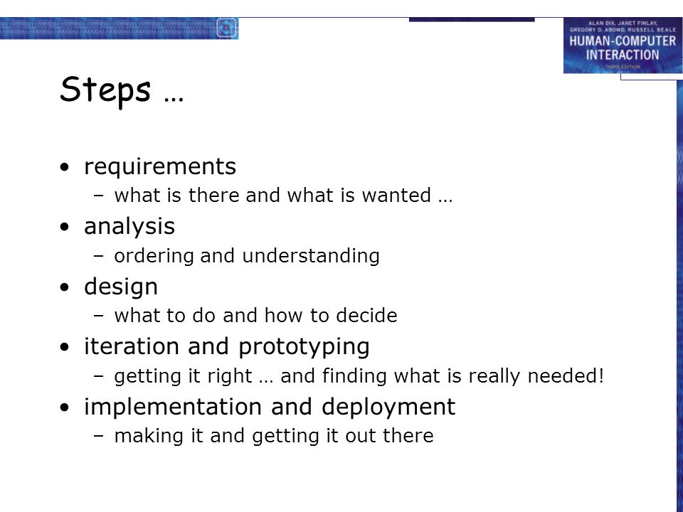 Steps … requirements analysis design iteration and prototyping