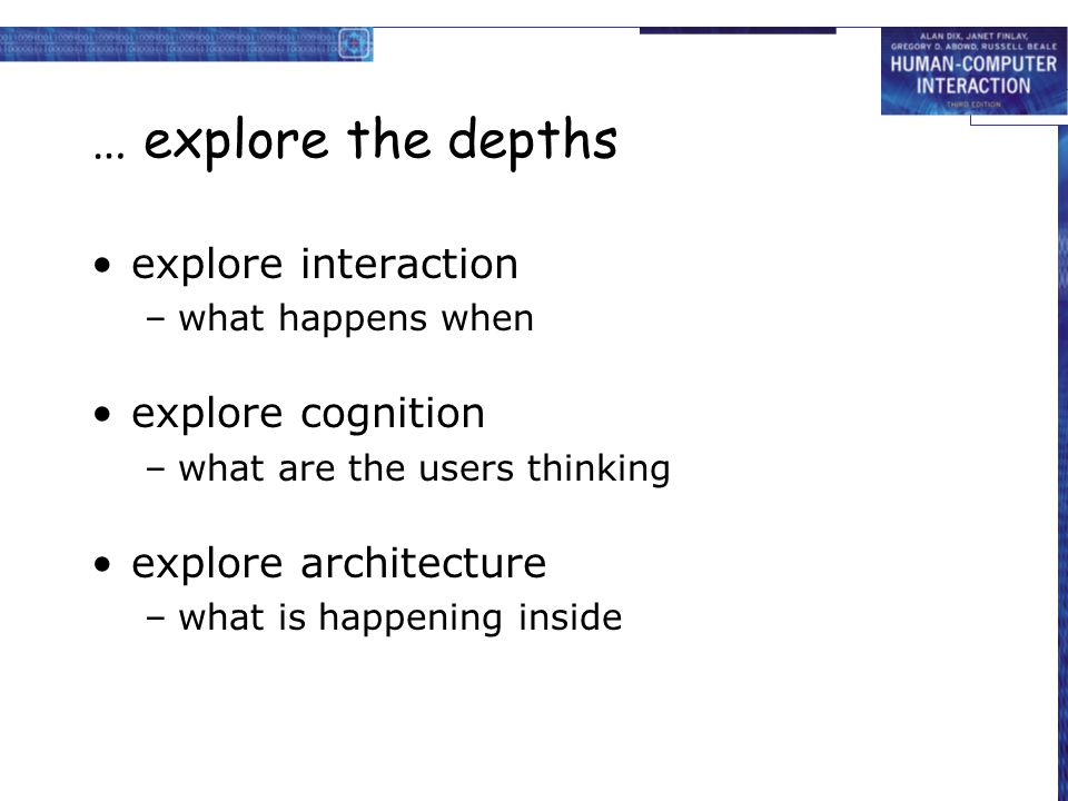 … explore the depths explore interaction explore cognition