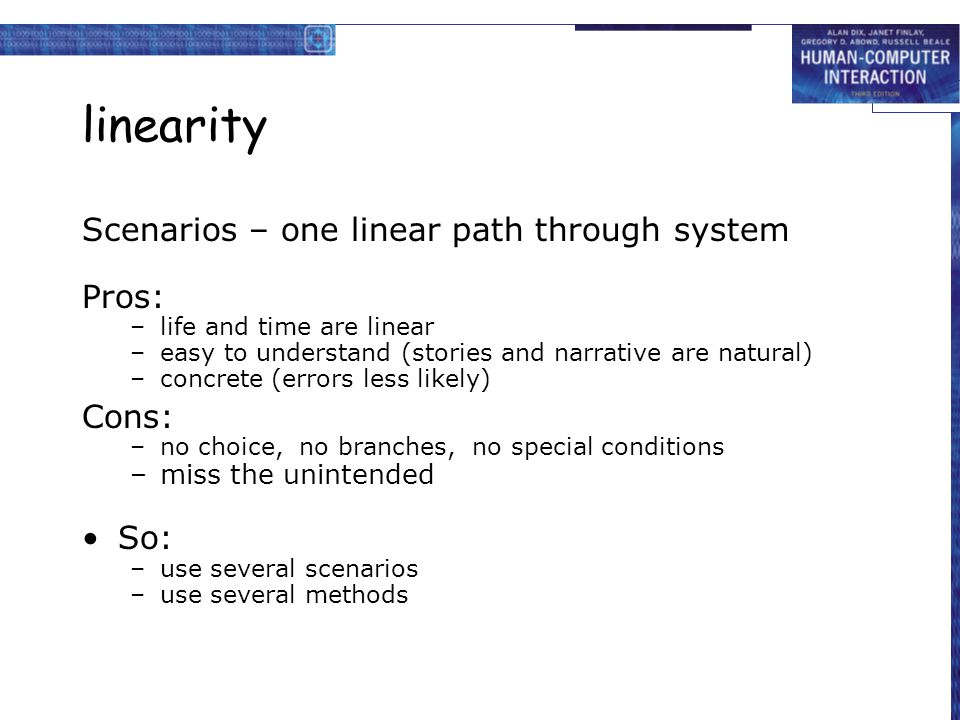 linearity Scenarios – one linear path through system Pros: Cons: So: