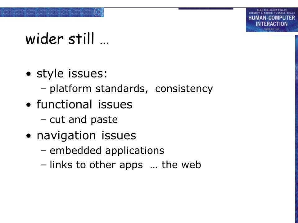 wider still … style issues: functional issues navigation issues