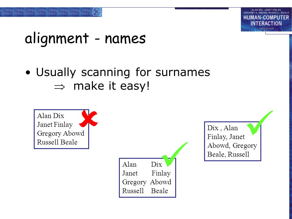    alignment - names Usually scanning for surnames  make it easy!