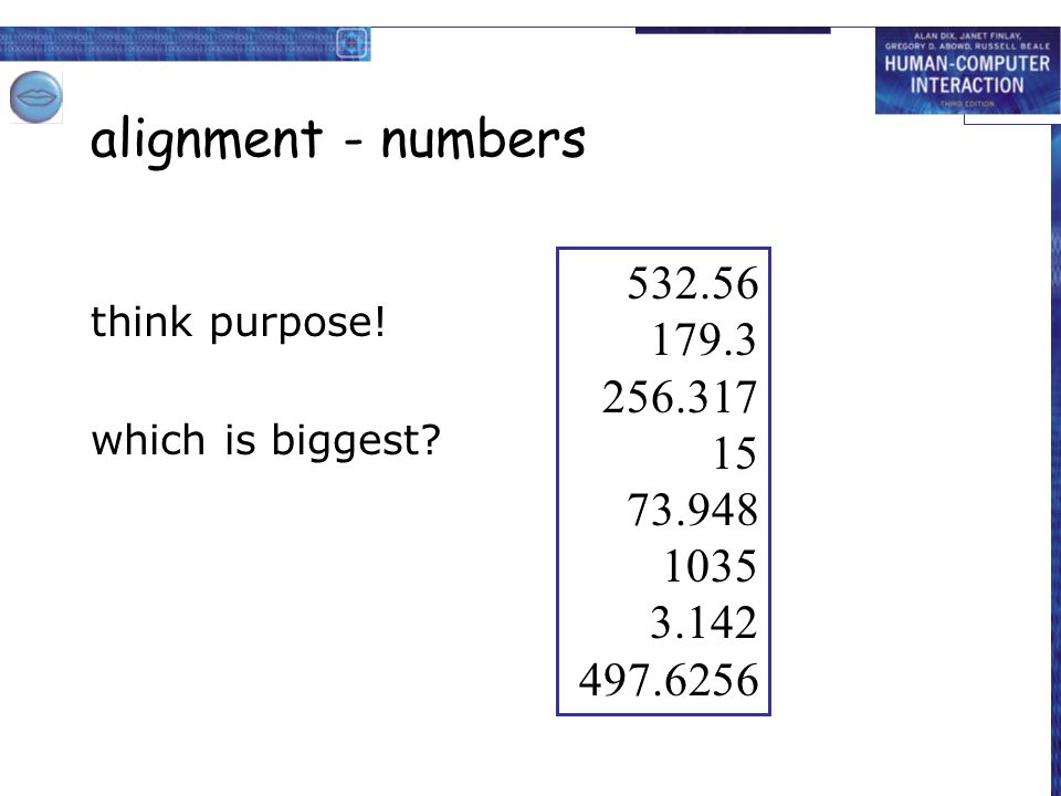 alignment - numbers think purpose. which is biggest.