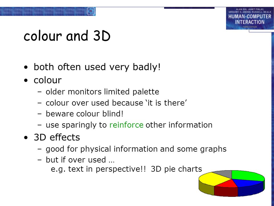 colour and 3D both often used very badly! colour 3D effects