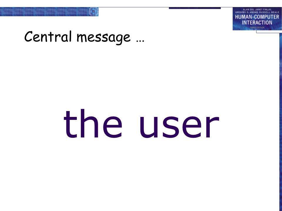 Central message … the user