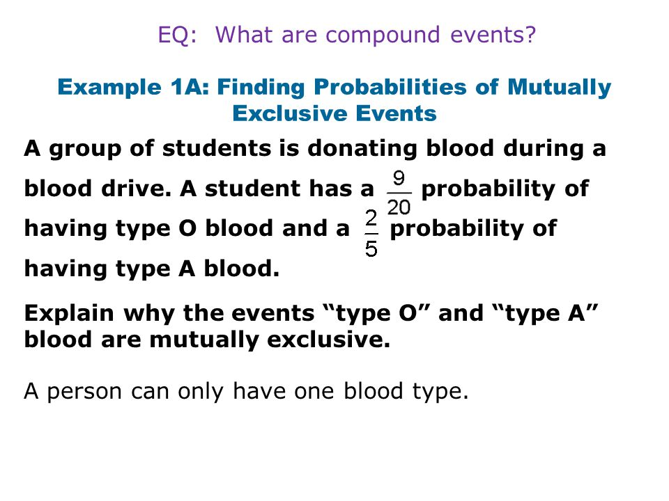 Example 1A: Finding Probabilities of Mutually Exclusive Events