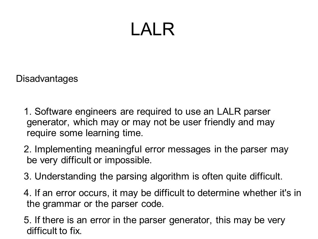 LALR Disadvantages.