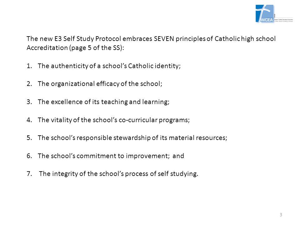 The new E3 Self Study Protocol embraces SEVEN principles of Catholic high school