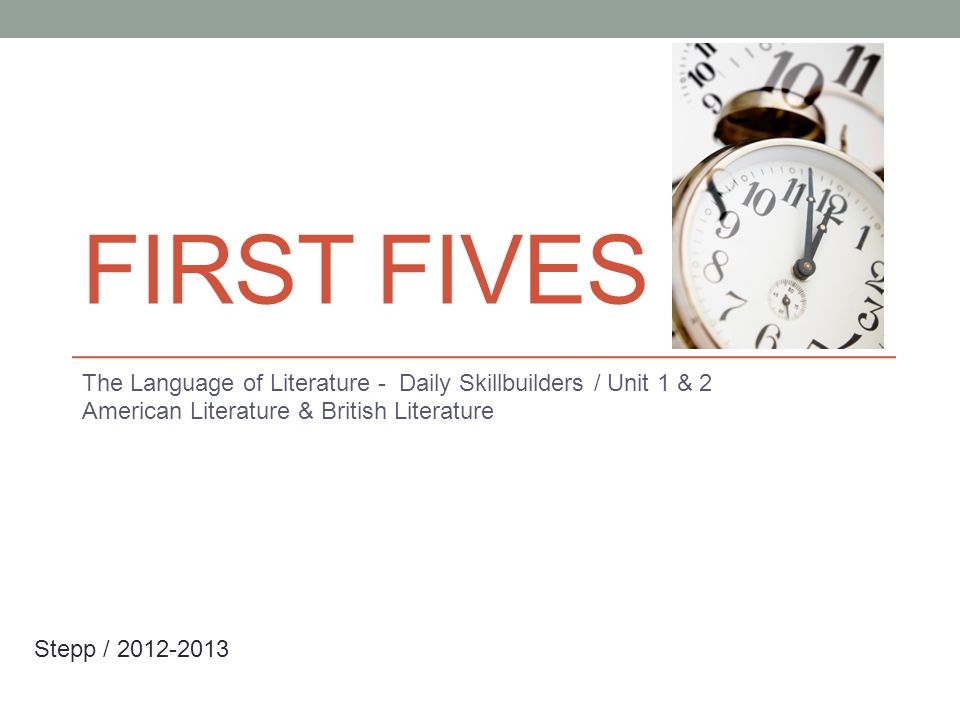 First Fives The Language of Literature - Daily Skillbuilders / Unit 1 & 2. American Literature & British Literature.
