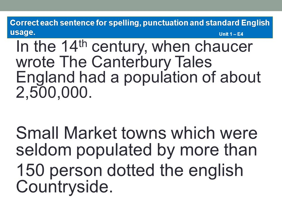 Small Market towns which were seldom populated by more than