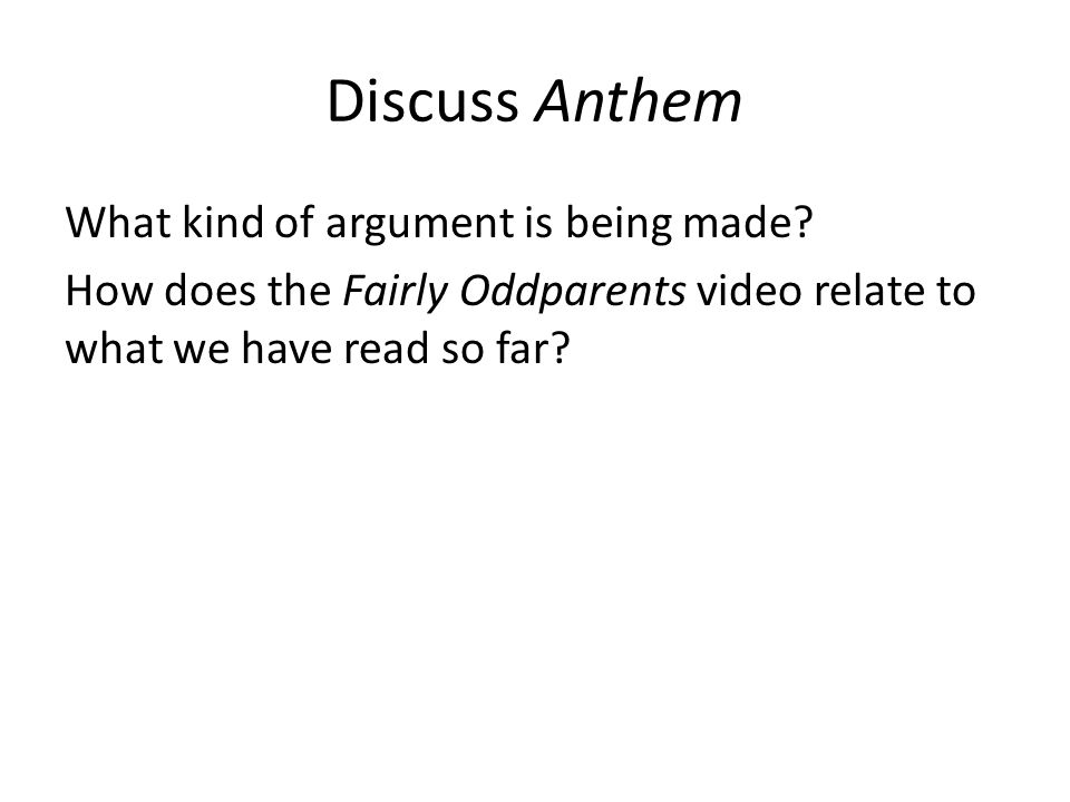 Discuss Anthem What kind of argument is being made.