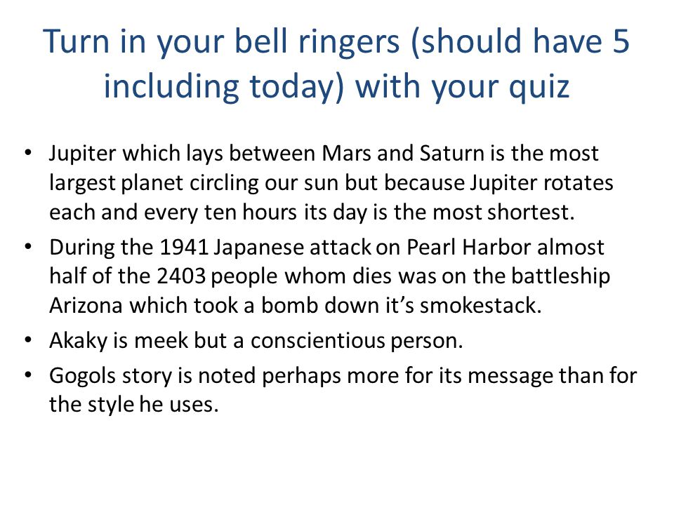 Turn in your bell ringers (should have 5 including today) with your quiz
