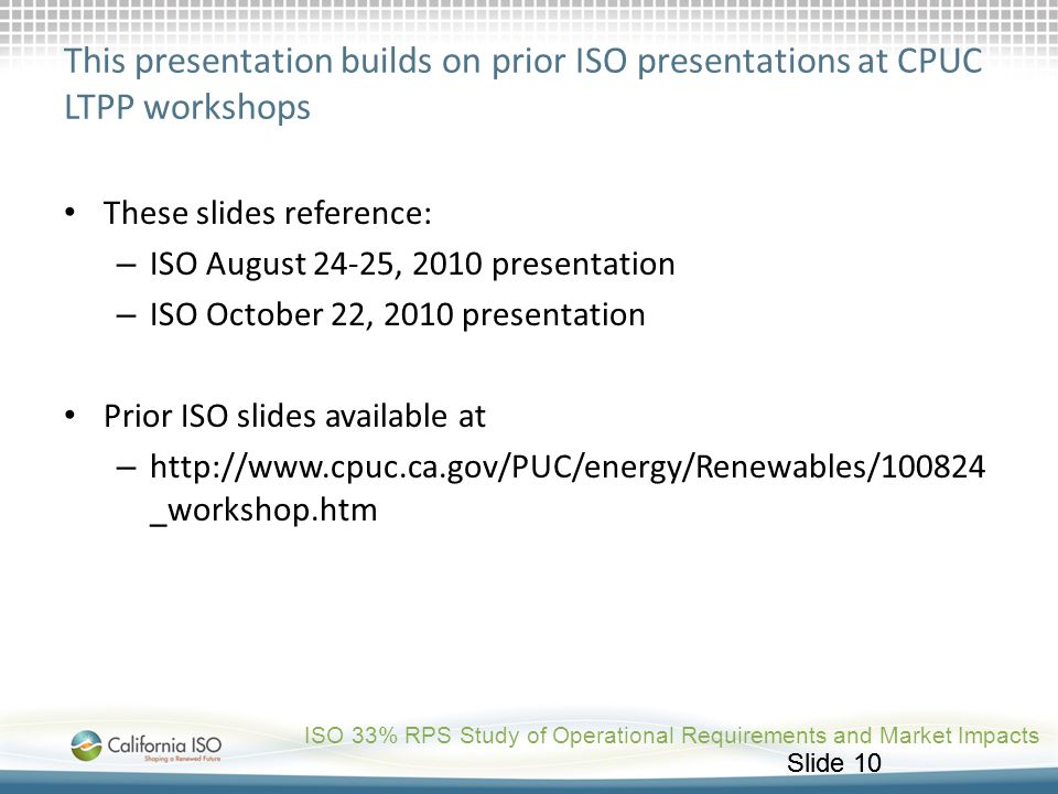 This presentation builds on prior ISO presentations at CPUC LTPP workshops