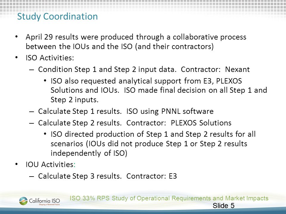 Study Coordination April 29 results were produced through a collaborative process between the IOUs and the ISO (and their contractors)