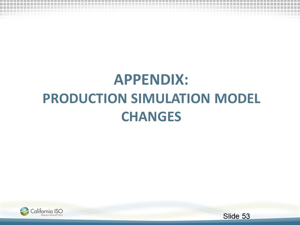 Appendix: Production simulation model changes