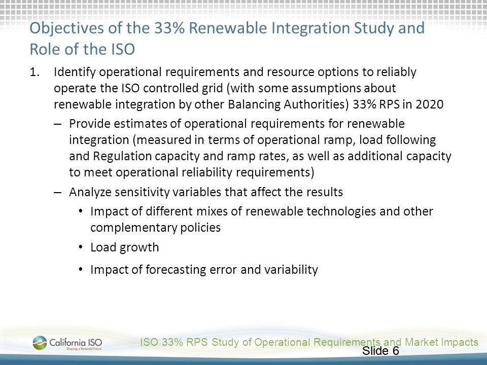 Objectives of the 33% Renewable Integration Study and Role of the ISO