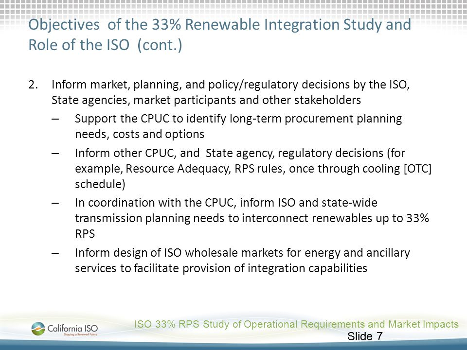Objectives of the 33% Renewable Integration Study and Role of the ISO (cont.)