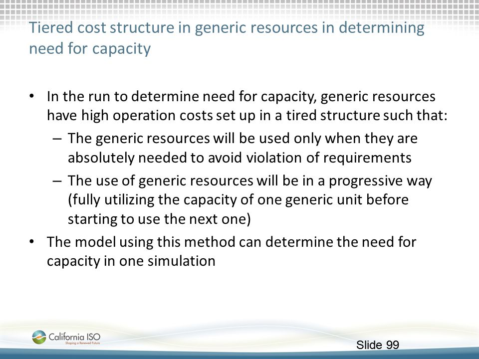 Tiered cost structure in generic resources in determining need for capacity