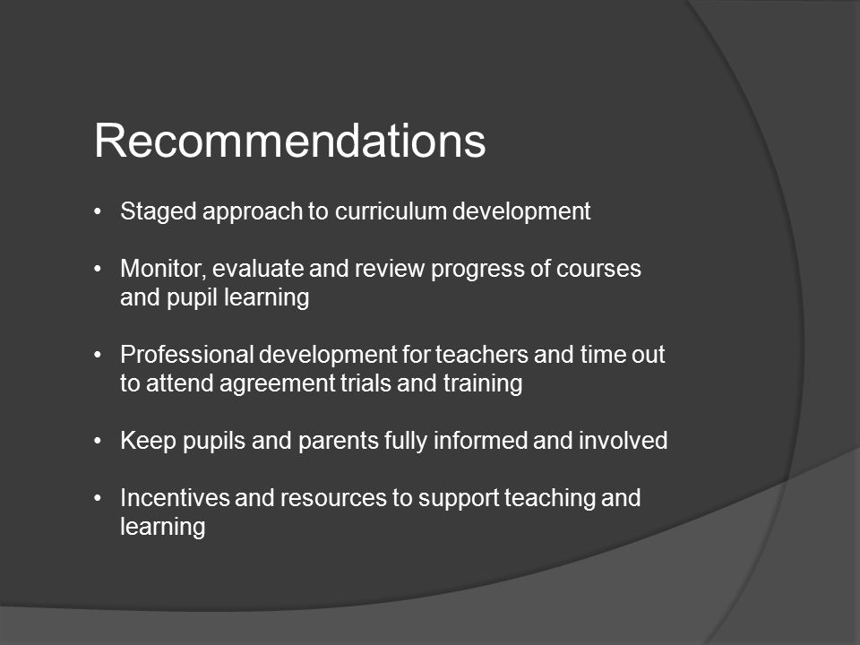 Recommendations Staged approach to curriculum development