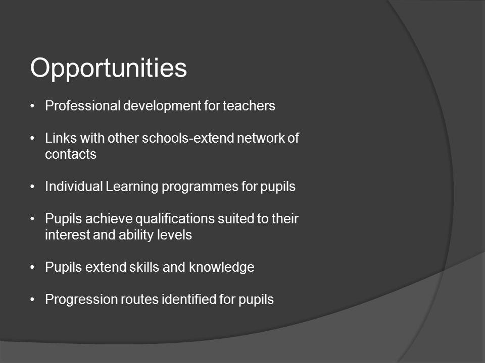 Opportunities Professional development for teachers