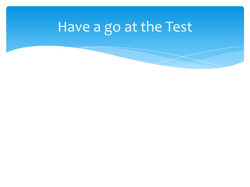 Have a go at the Test