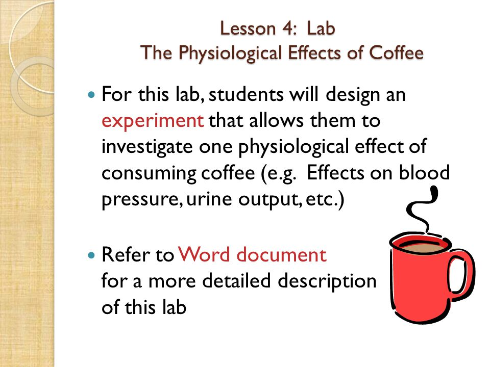 Lesson 4: Lab The Physiological Effects of Coffee
