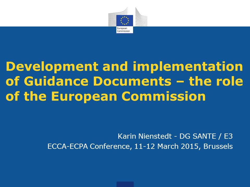 Development and implementation of Guidance Documents – the role of the European Commission