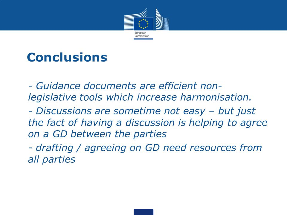 Conclusions - Guidance documents are efficient non-legislative tools which increase harmonisation.
