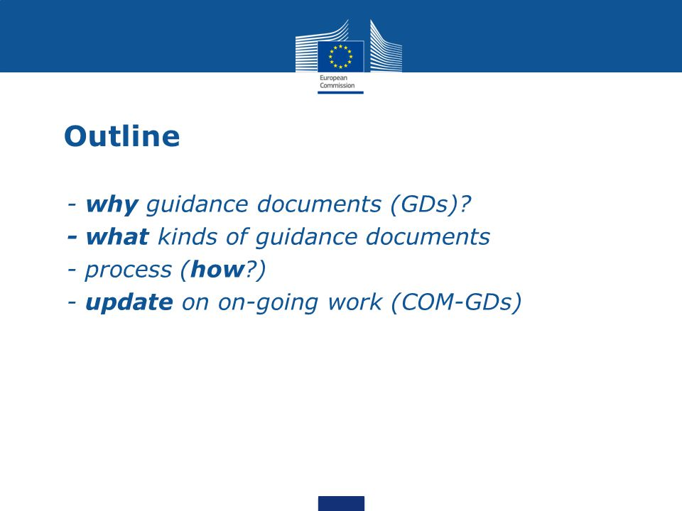 Outline - why guidance documents (GDs)