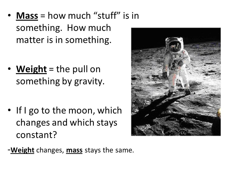 Mass = how much stuff is in something