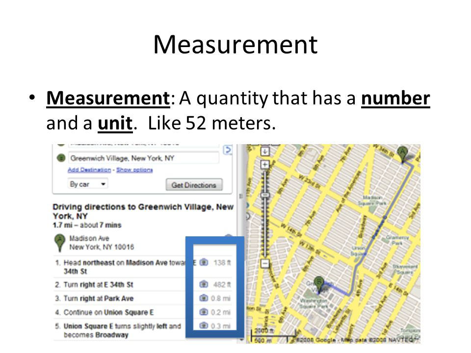 Measurement Measurement: A quantity that has a number and a unit. Like 52 meters.