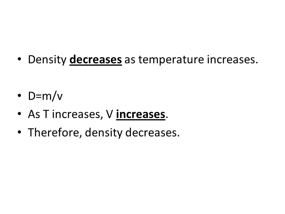 Density decreases as temperature increases.