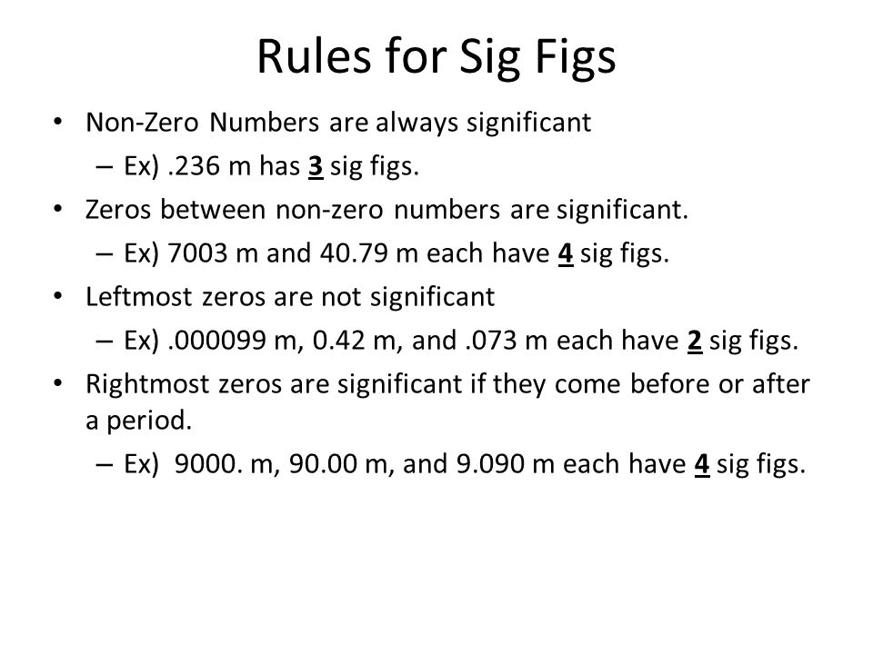 Rules for Sig Figs Non-Zero Numbers are always significant