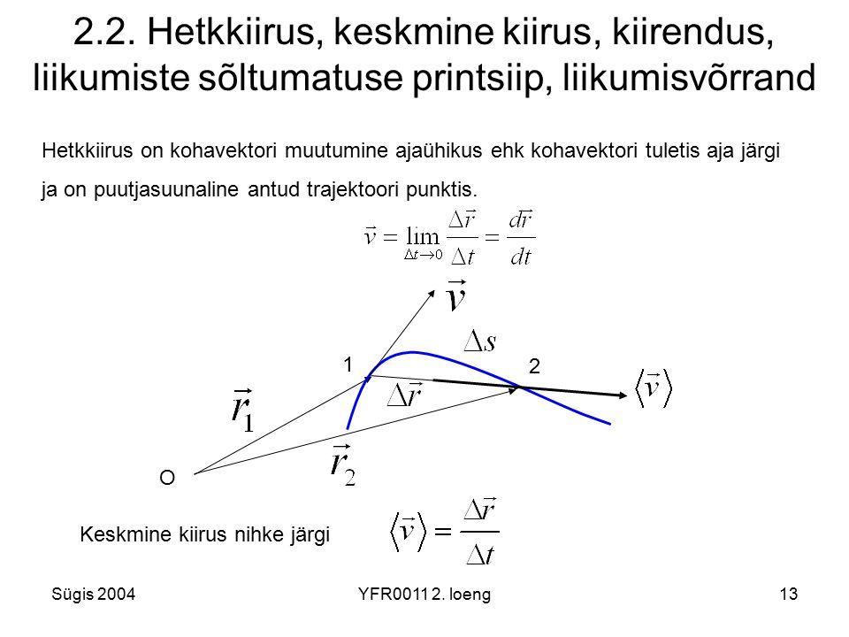 2.2. Hetkkiirus, keskmine kiirus, kiirendus, liikumiste sõltumatuse printsiip, liikumisvõrrand
