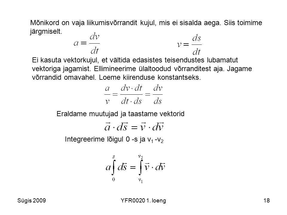Eraldame muutujad ja taastame vektorid