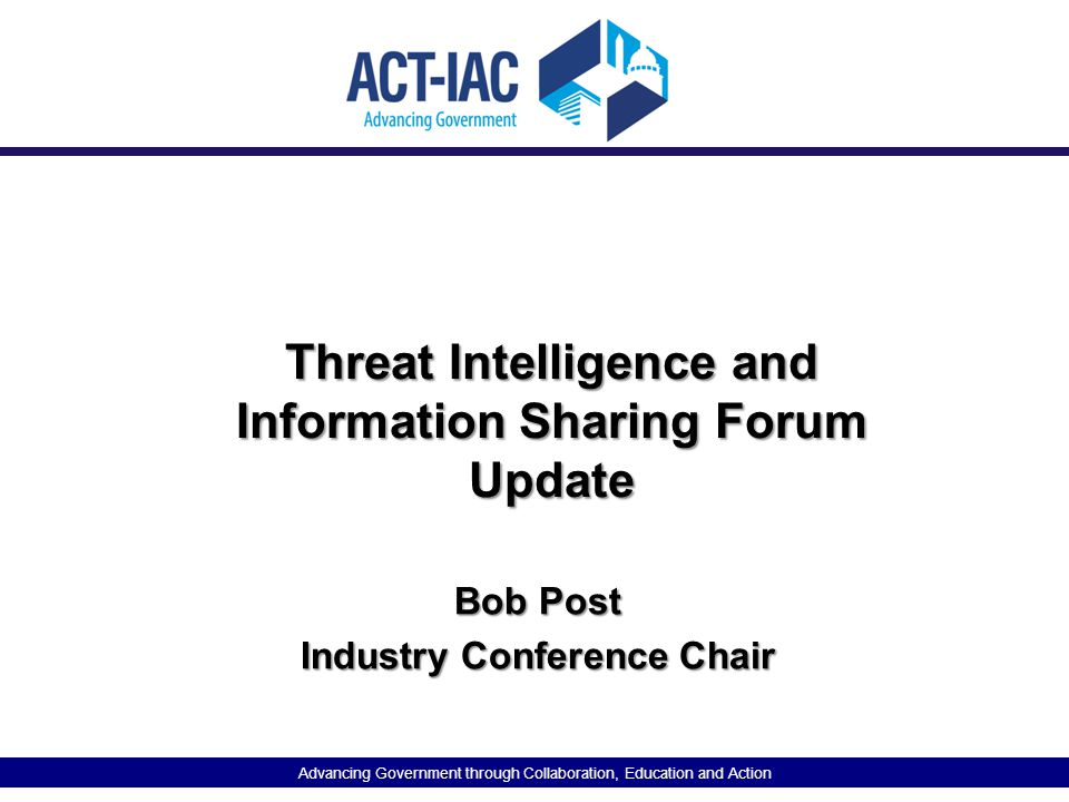 Threat Intelligence and Information Sharing Forum Update