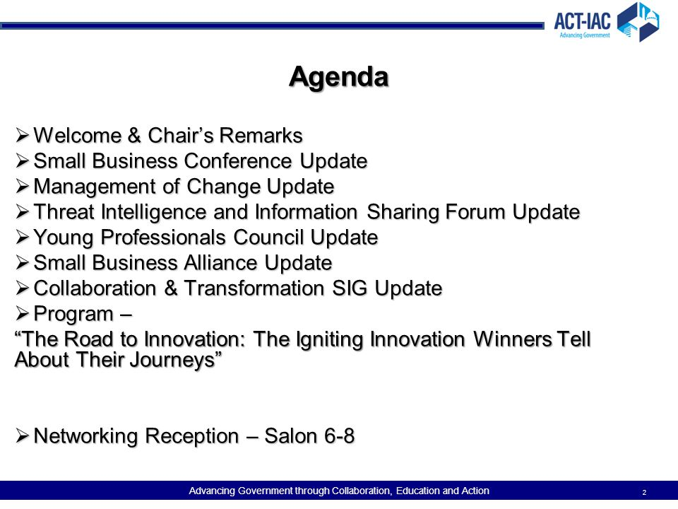 Agenda Welcome & Chair's Remarks Small Business Conference Update