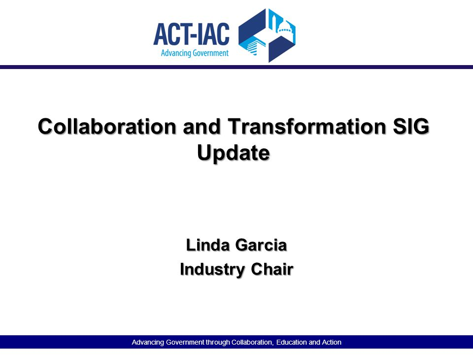 Collaboration and Transformation SIG Update