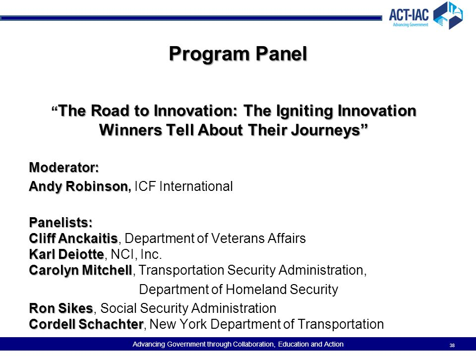 Program Panel The Road to Innovation: The Igniting Innovation Winners Tell About Their Journeys Moderator: