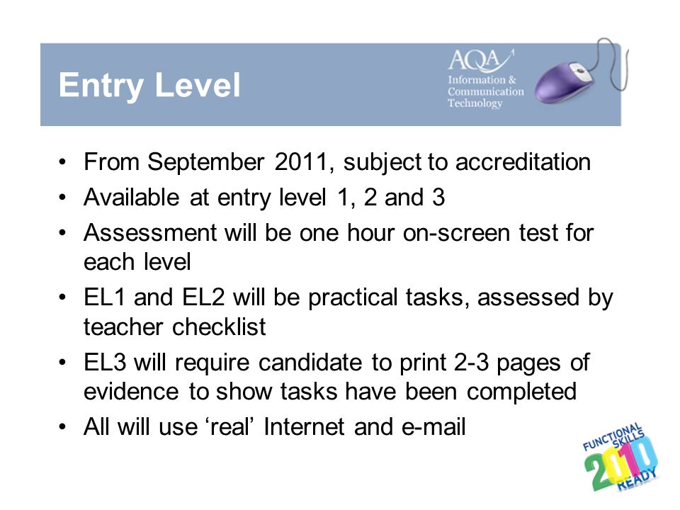Entry Level From September 2011, subject to accreditation