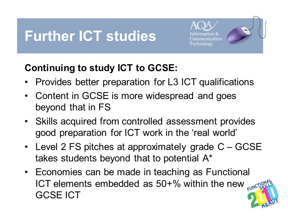 Further ICT studies Continuing to study ICT to GCSE: