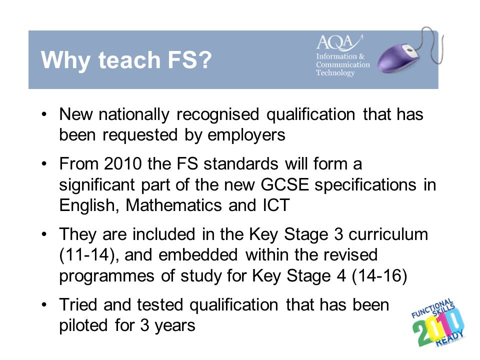 Why teach FS New nationally recognised qualification that has been requested by employers.